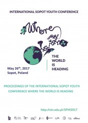 "Proceedings of the International Sopot Youth Conference ""Where the World is Heading"""